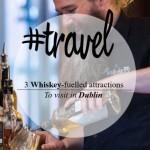 3 attractions dédiées à visiter absolument à Dublin